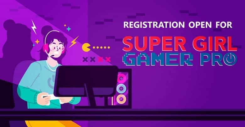 Super Girl Gamer Pro Series Registrations Now Open