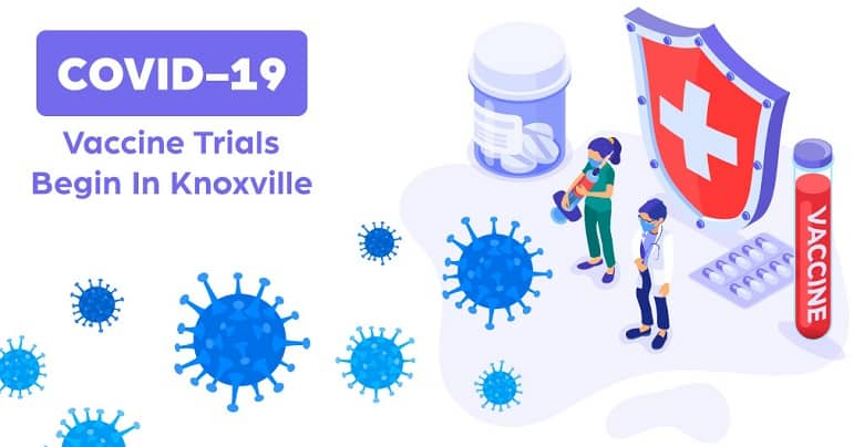 Knoxville Seeks Volunteers for COVID-19 Vaccine Trials