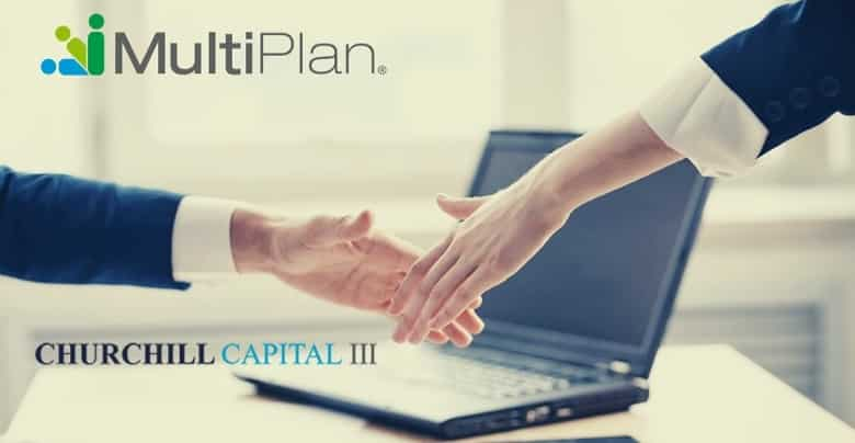 MultiPlan Inc. Collaboarates With Churchill Capital Corp