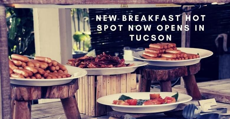 New Breakfast Hotspot Now Opens in Tucson!