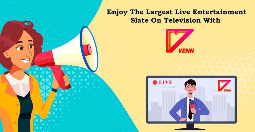 VENN Announces the Biggest Live Entertainment Slate on Television