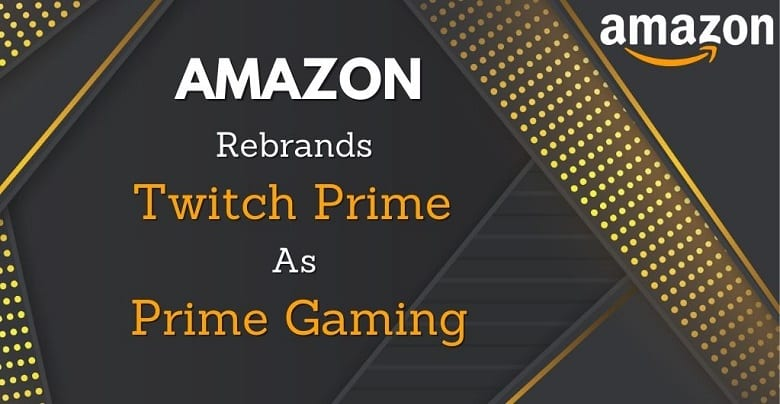 "Amazon to Relaunch Twitch Prime as ""Prime Gaming"""